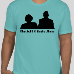 Jeff and Katie Show Shirt Front